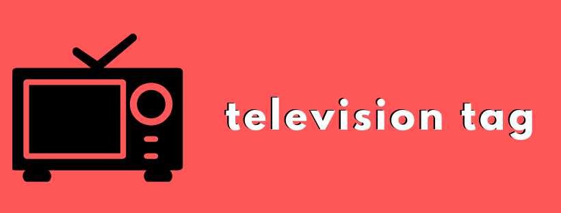 The Television Tag