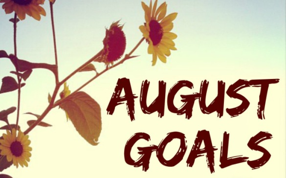 August Goals - transforminglifenow