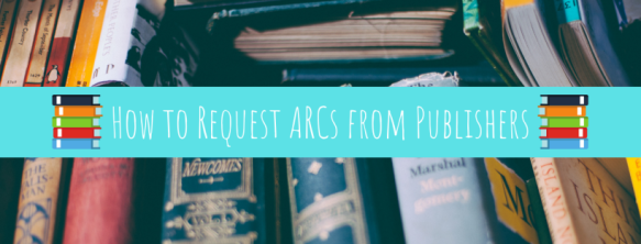 How to Request ARCs from Publishers